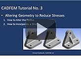 CADFEM Tutorial No.3 – Geometry: Making Changes in order to Reduce Stress