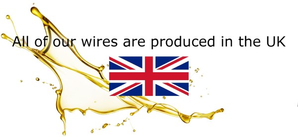 All of our wires are produced in the UK